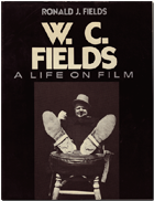 Cover for the book W.C. Fields: A Life on Film by Ronald J. Fields.